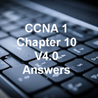 CCNA 1 Chapter 10 V4.0 Answers