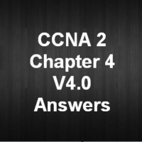 CCNA 2 Chapter 4 V4.0 Answers