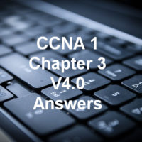 CCNA 1 Chapter 3 V4.0 Answers 100 Updated 2011