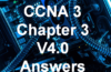 CCNA 3 Chapter 3 V4.0 Answers