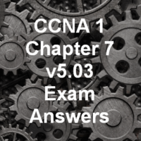 CCNA 1 Chapter 7 v5.03 Exam Answers 2016